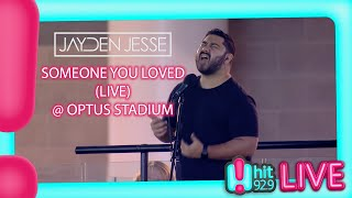 Jayden Jesse - Someone You Loved (Live at @Optus Stadium ) [hit92.9 Live & Local Performance]