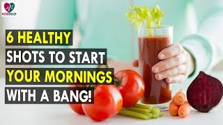 6 Healthy Shots To Start Your Mornings With A Bang!    Health Sutra - Best Health Tips