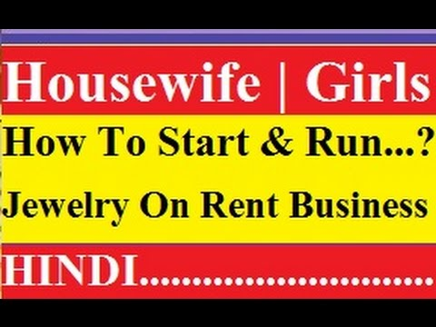ladies business ideas home how to start run jewelry on rent business youtube