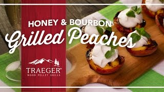 Easy Honey Bourbon Grilled Peaches By Traeger Grills