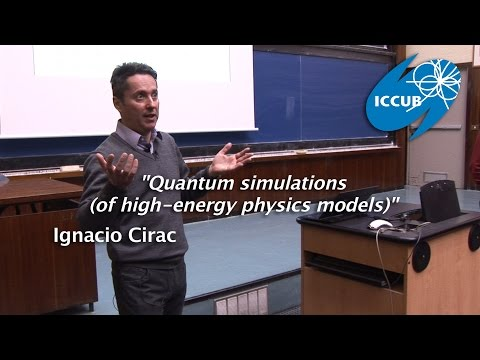 """Quantum simulations (of high-energy physics models)"" by Ignacio Cirac"