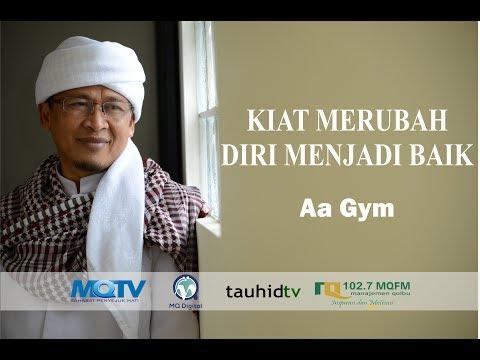 Ceramah Aa Gym Terbaru 2017 MQ PAGI KIAT MERUBAH DIRI MENJADI BAIK