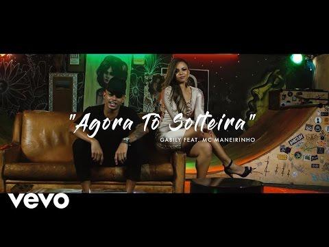 Gabily - Agora Tô Solteira ft. MC Maneirinho