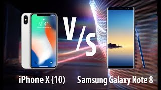 iPhone X (10) V/s Samsung Galaxy Note 8 Comparison Specifications & Opinion In Hindi