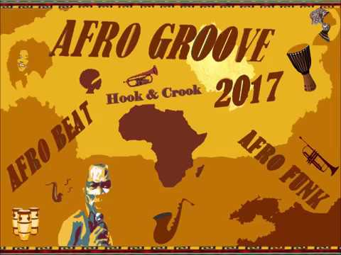 "AFRO GROOVE 2017 ""Hook & Crook"""