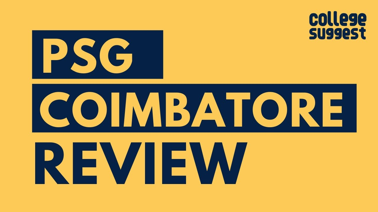 PSG Coimbatore Review 2020 | Students | Faculty | Placements | Recruiters | Campus Life