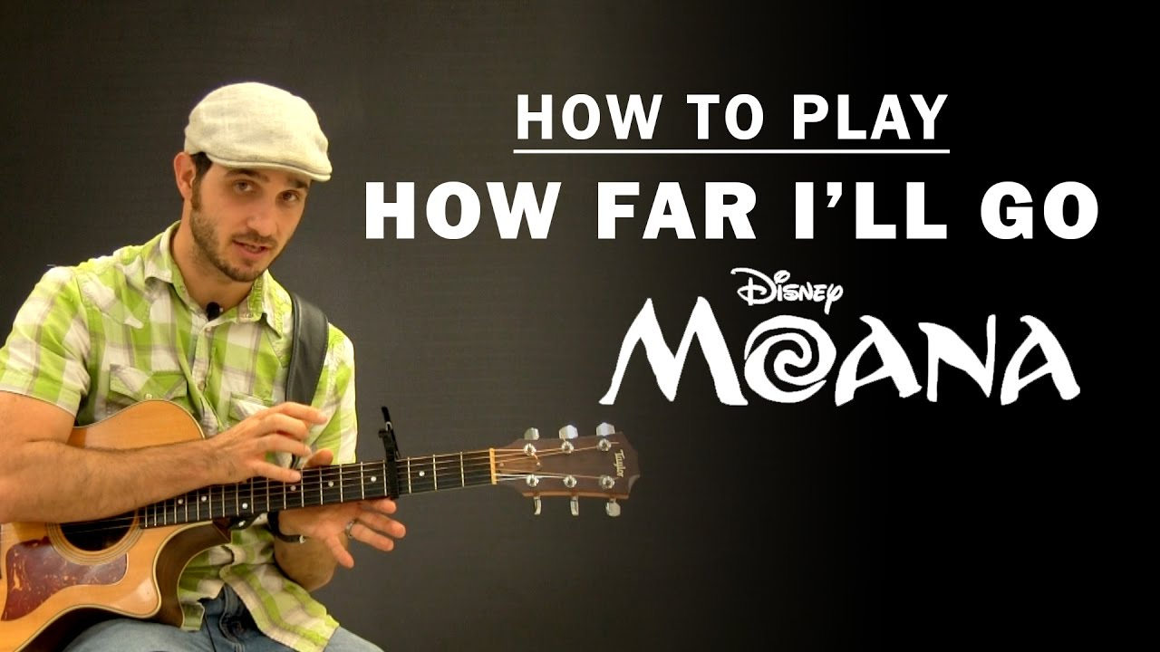 How Far Ill Go Disney Moana How To Play Beginner Guitar