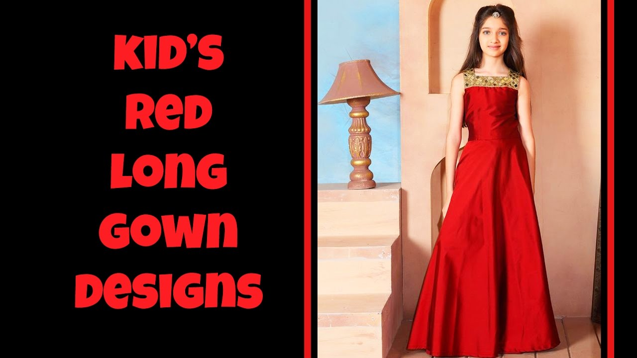 Kid\'s Red long Gown Dress Designs - YouTube