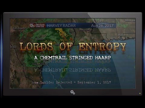Lords of Entropy : A Chemtrail Stringed HAARP