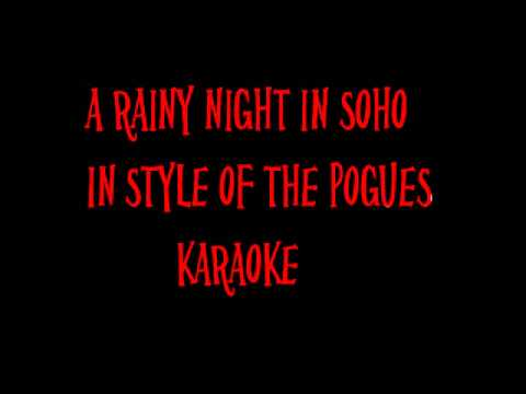 A Rainy Night In Soho  In Style Of The Pogues Karaoke