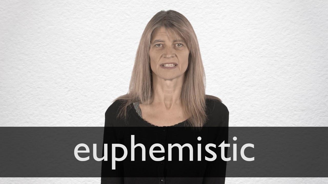 How to pronounce EUPHEMISTIC in British English