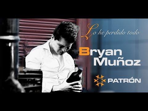 Lo He Perdido Todo - Bryan Muñoz