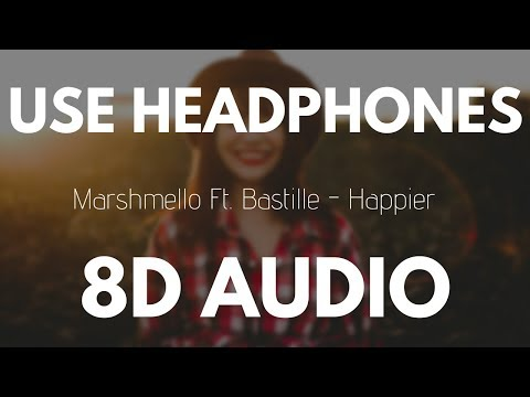 Marshmello ft. Bastille - Happier (8D...