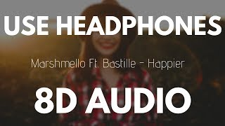 Marshmello ft. Bastille - Happier (8D AUDIO) Mp3