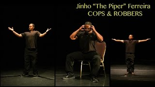 "Jinho ""The Piper"" Ferreira's Cops and Robbers: Trailer Aug. 2015 