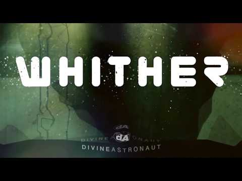 Divine Astronaut - Whither (Audio)