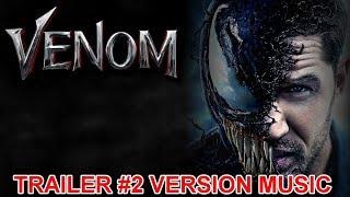 VENOM Trailer 2 Music Version   Proper  Movie Soundtrack Theme Song
