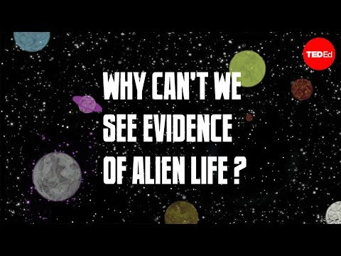 Why Cant We See Evidence of Alien Life?