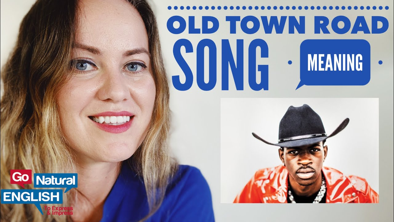 OLD TOWN ROAD SONG LYRICS MEANING | PRONUNCIATION | LIL NAS X