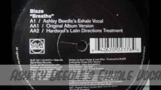 "Blaze - "" Breathe ""   ( Ashley Beedle Exhale Vocal Mix )"