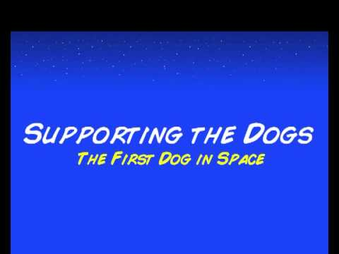Download Supporting the Dogs - The First Dog in Space