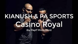 KIANUSH & PA SPORTS - Casino Royal (lyrics)
