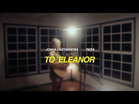 joana castanheira - para - to eleanor [OFICIAL + LETRA]