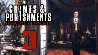 Прохождение Sherlock Holmes Crimes and Punishments — Часть 3:Расследование в тупике