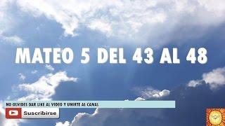 Reflexion del Evangelio Mateo 5 del 43 al 48 (20-02-2016)