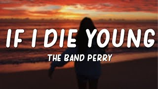 The Band Perry - If I Die Young (Lyrics)