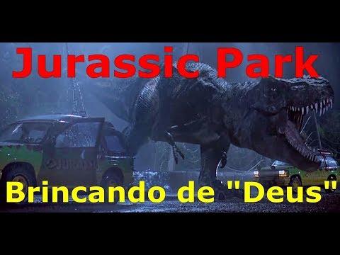 Jurassic Park: O ser humano brincando de Deus