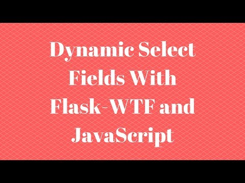 Creating a Dynamic Select Field With Flask-WTF and