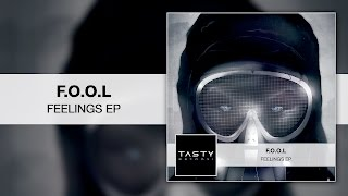 F.O.O.L - Feelings EP [Tasty Release]