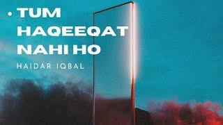 Tum Haqeeqat Nahin Ho Vocal: Haidar Iqbal | Poet: Jaun Eliya