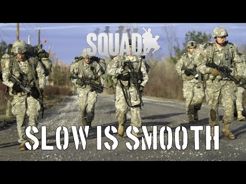 Squad: Slow is Smooth