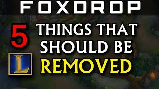 5 Things That Should be Removed From League of Legends