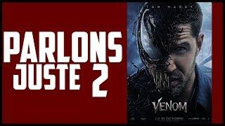 PARLONS JUSTE  2 - Venom !