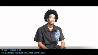 Ricky T: INDIAN GIRL [2011 Saint Lucian Soca][No Xcitment Productions]
