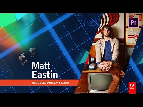 How to edit music video clips with Matt Eastin, director of