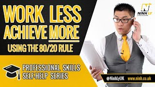Work Less Achieve More - Using the 80/20 rule (Pareto Principle)