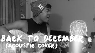 Back to December (Acoustic COVER)