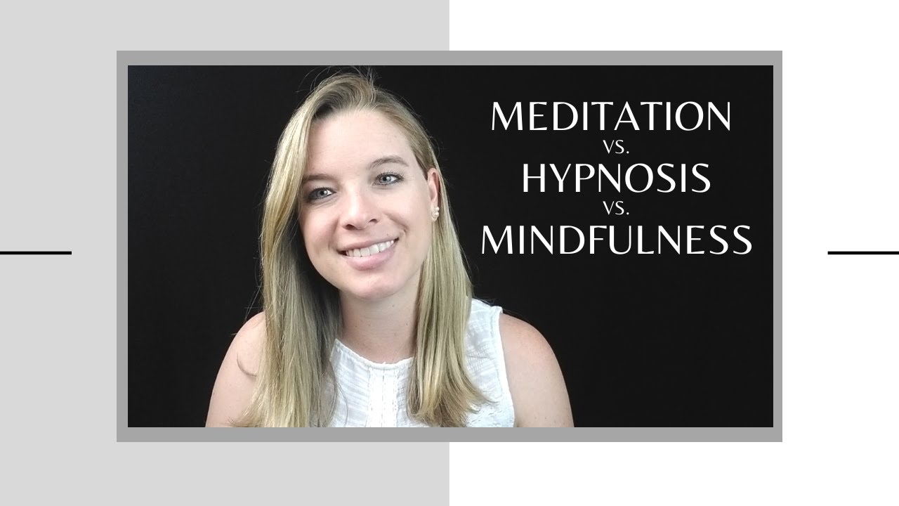 The Difference Between Meditation, Hypnosis, & Mindfulness