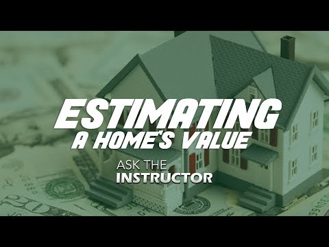 How to Estimate a Home's Value - Ask the Instructor