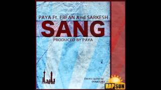 Paya Feat. Erfan And Sarkesh - Sang