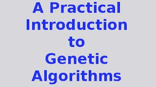Genetic Algorithms 1/30: Introduction .. Searching and the Search Space
