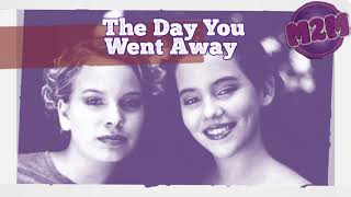 The Day You Went Away - M2M
