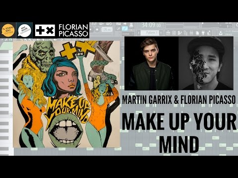 Martin Garrix & Florian Picasso- Make Up Your Mind (FL STUDIO REMAKE) [PIANO] +FLP