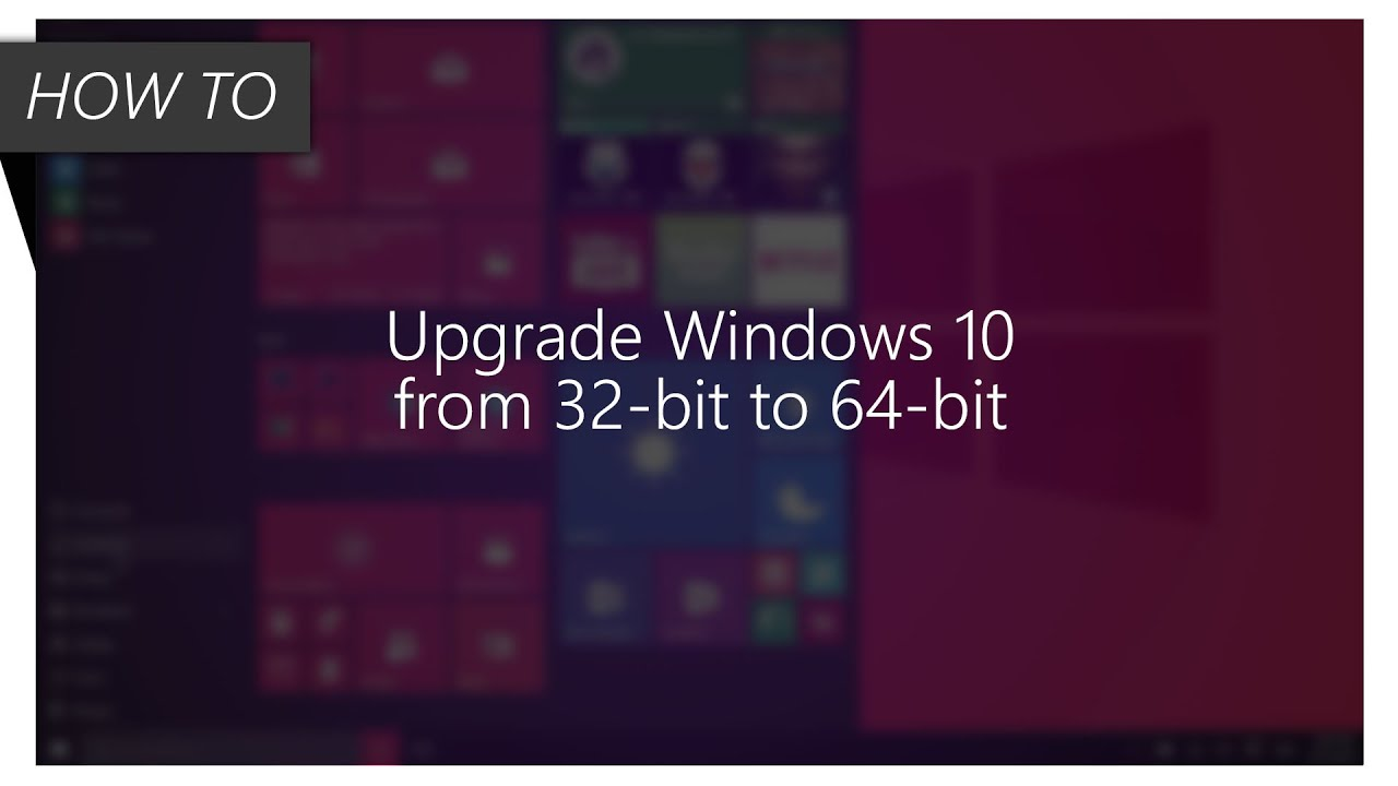How to upgrade windows 10 from 32 bit to 64 bit youtube for Window 64 or 32
