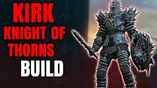 Dark Souls Remastered - Kirk, Knight of Thorns Build (PvP/PvE) - Cosplay Build
