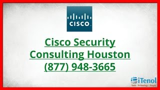 cisco security consulting houston 877 948 3665